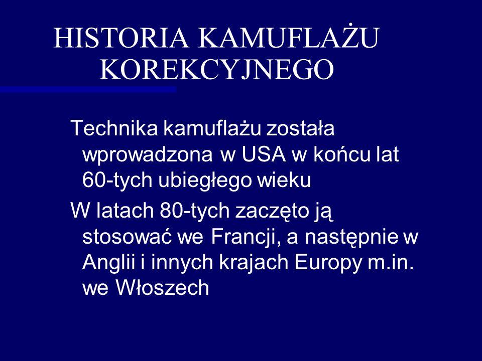 HISTORIA KAMUFLAŻU KOREKCYJNEGO Technika kamuflażu została wprowadzona w USA w końcu lat 60-tych ubiegłego wieku W latach 80-tych zaczęto ją stosować we Francji, a następnie w Anglii i innych krajach Europy m.in.