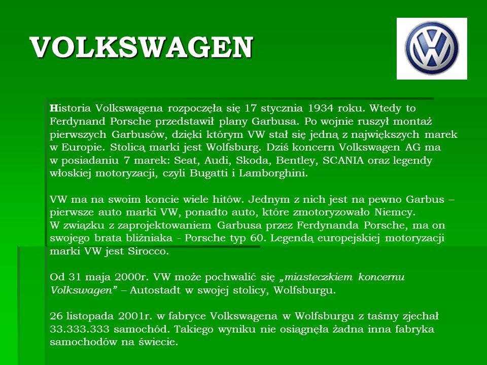 VOLKSWAGEN H istoria Volkswagena rozpoczęła się 17 stycznia 1934 roku.