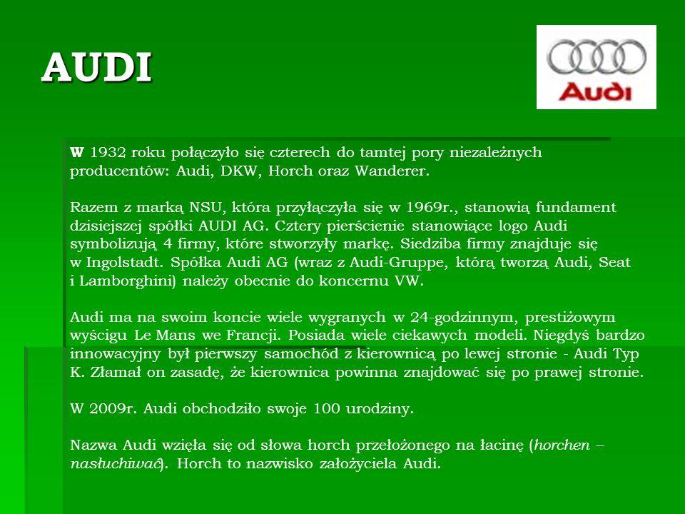 AUDI W 1932 roku połączyło się czterech do tamtej pory niezależnych producentów: Audi, DKW, Horch oraz Wanderer.