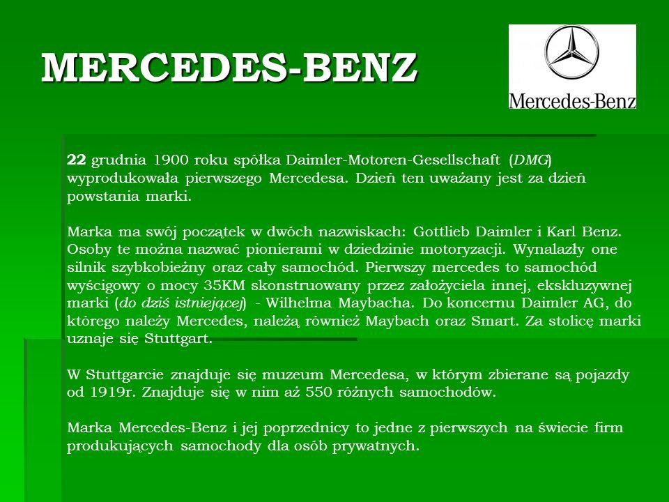 MERCEDES-BENZ 22 grudnia 1900 roku spółka Daimler-Motoren-Gesellschaft ( DMG ) wyprodukowała pierwszego Mercedesa.