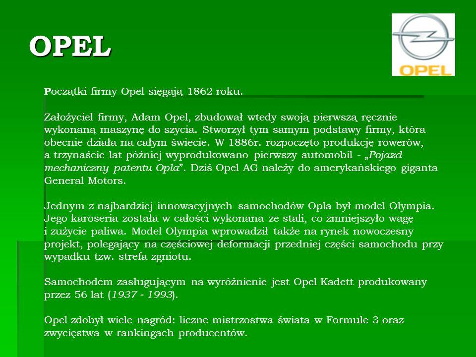 OPEL P oczątki firmy Opel sięgają 1862 roku.
