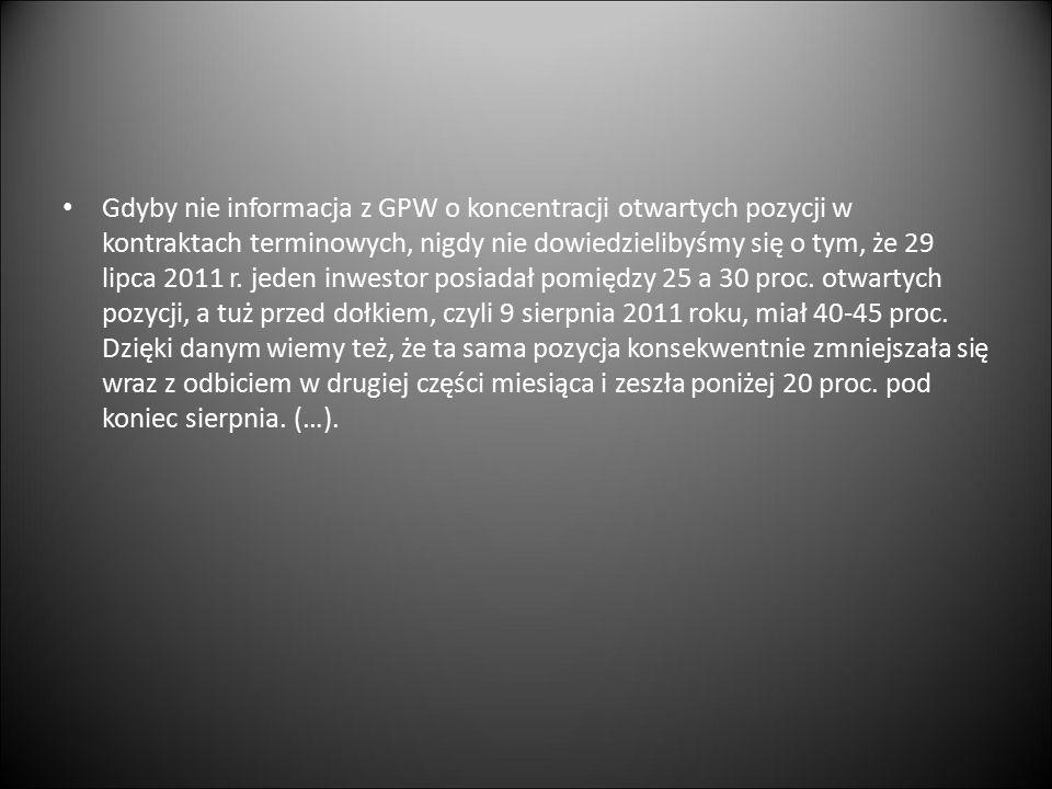 Gdyby nie informacja z GPW o koncentracji otwartych pozycji w kontraktach terminowych, nigdy nie dowiedzielibyśmy się o tym, że 29 lipca 2011 r. jeden
