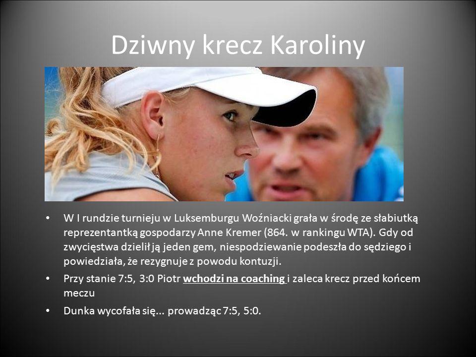 Dziwny krecz Karoliny W I rundzie turnieju w Luksemburgu Woźniacki grała w środę ze słabiutką reprezentantką gospodarzy Anne Kremer (864. w rankingu W