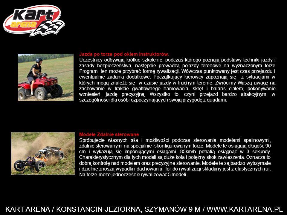 KART ARENA / KONSTANCIN-JEZIORNA, SZYMANÓW 9 M / WWW.KARTARENA.PL Jazda po torze pod okiem instruktorów.