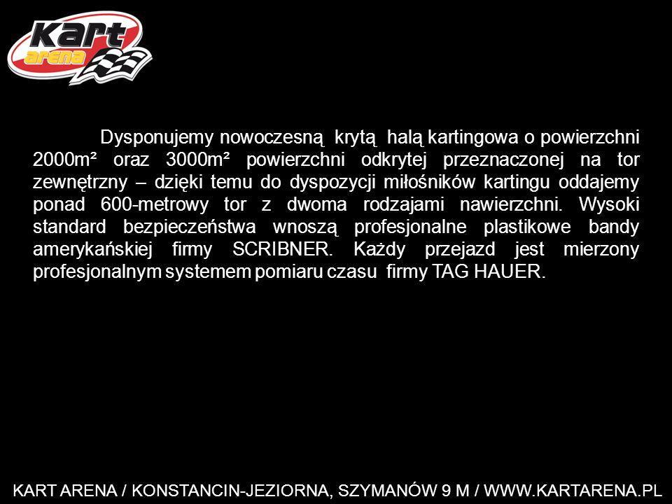 KART ARENA / KONSTANCIN-JEZIORNA, SZYMANÓW 9 M / WWW.KARTARENA.PL