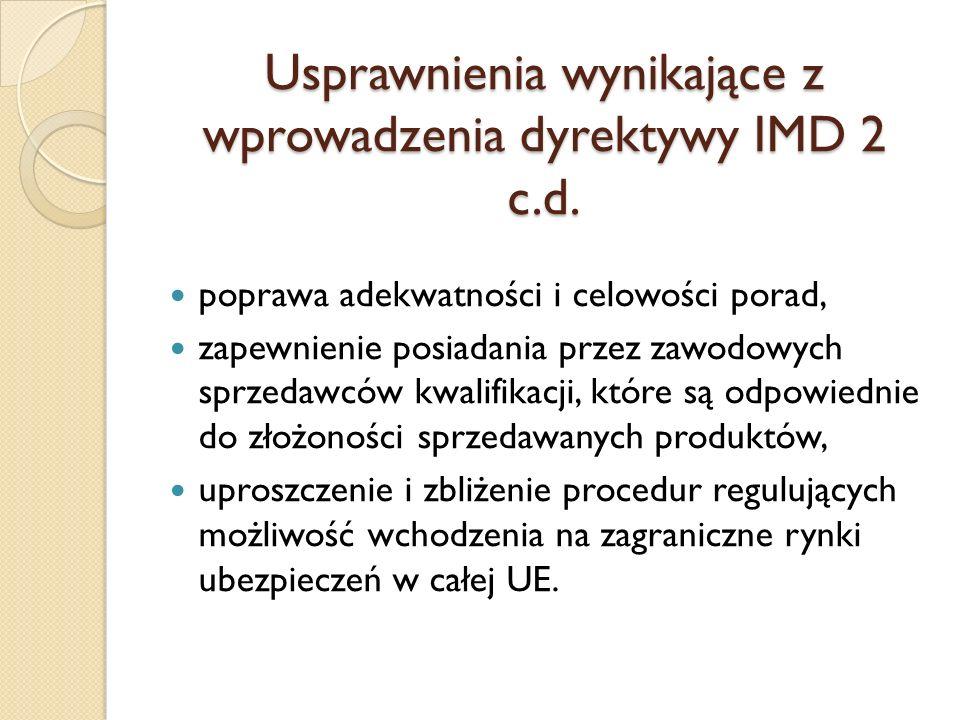 Usprawnienia wynikające z wprowadzenia dyrektywy IMD 2 c.d. poprawa adekwatności i celowości porad, zapewnienie posiadania przez zawodowych sprzedawcó