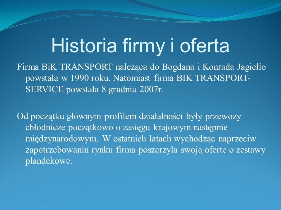 Historia firmy i oferta Firma BiK TRANSPORT należąca do Bogdana i Konrada Jagiełło powstała w 1990 roku.