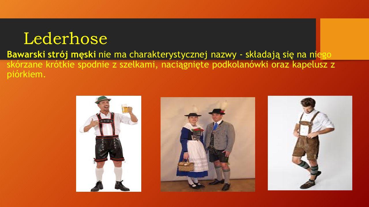 Dirndl Dirndl to tradycyjny kobiecy strój ludowy.