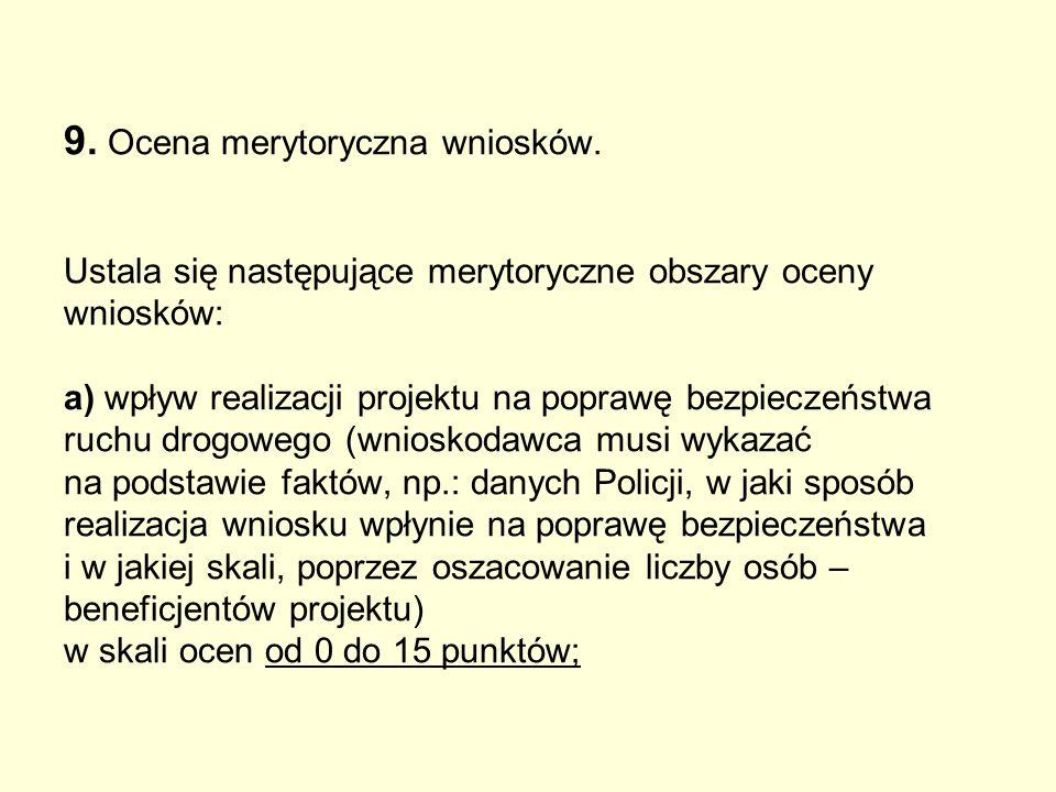 9. Ocena merytoryczna wniosków.