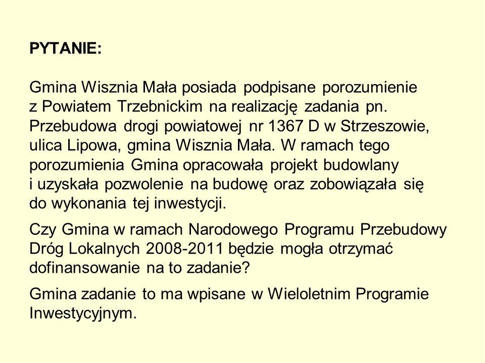 PYTANIE: Gmina Wisznia Mała posiada podpisane porozumienie z Powiatem Trzebnickim na realizację zadania pn. Przebudowa drogi powiatowej nr 1367 D w St