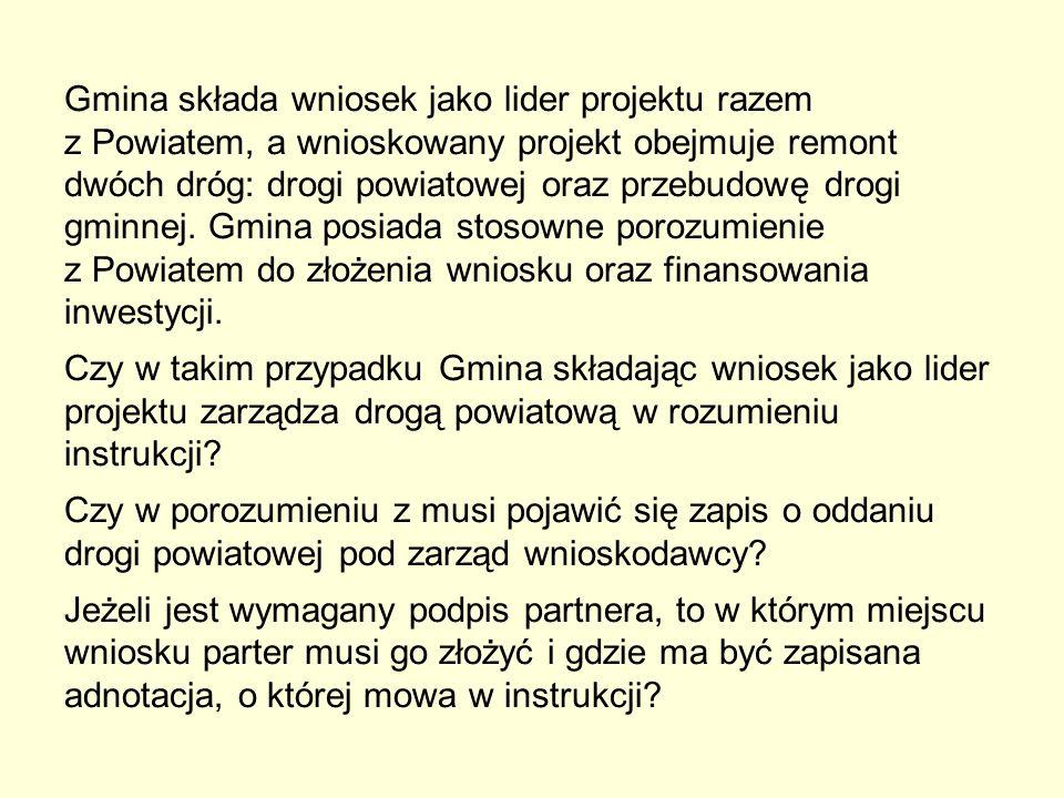 Gmina składa wniosek jako lider projektu razem z Powiatem, a wnioskowany projekt obejmuje remont dwóch dróg: drogi powiatowej oraz przebudowę drogi gminnej.