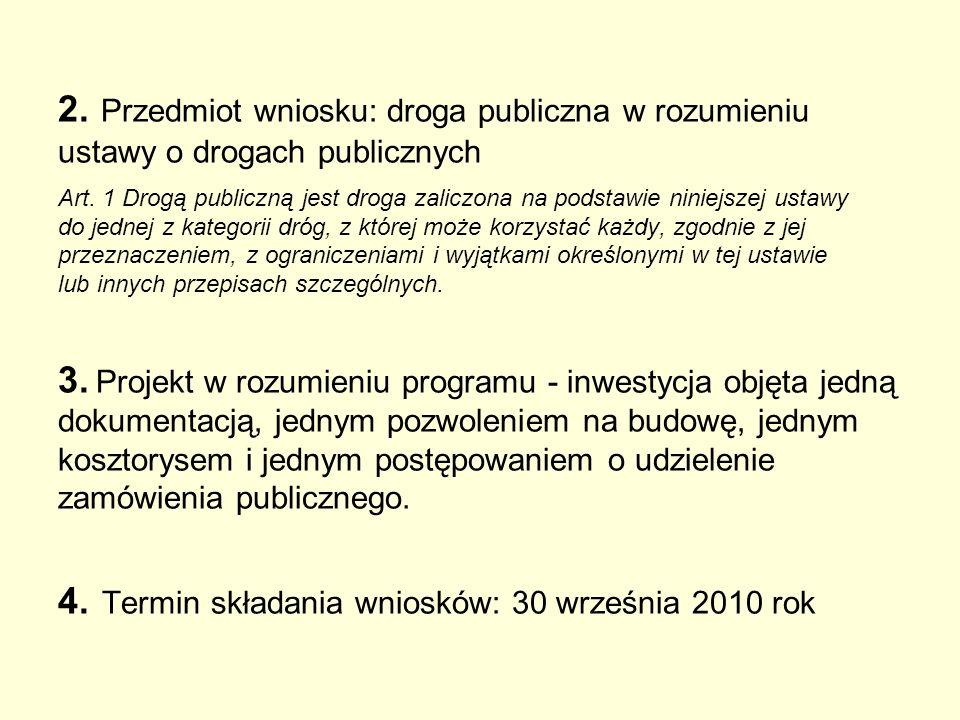 2. Przedmiot wniosku: droga publiczna w rozumieniu ustawy o drogach publicznych Art. 1 Drogą publiczną jest droga zaliczona na podstawie niniejszej us