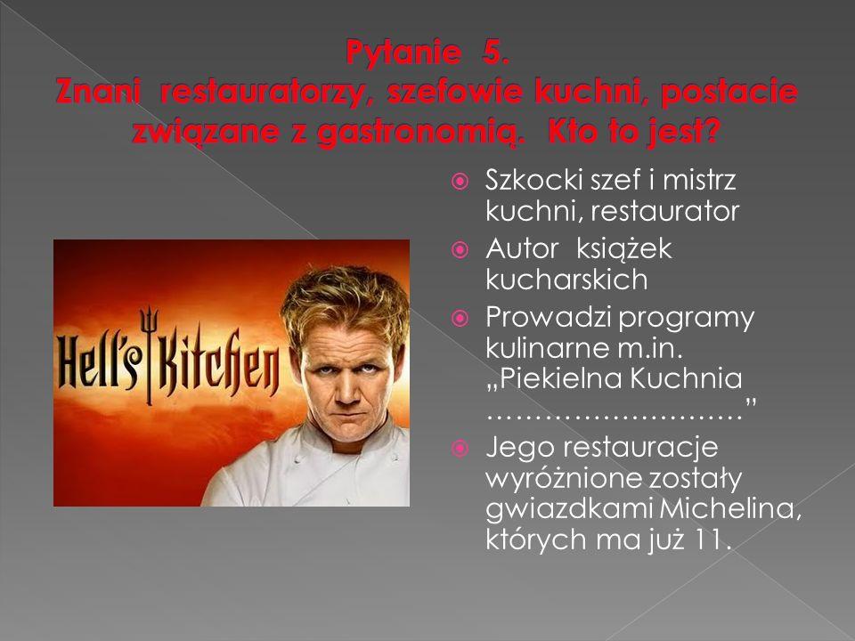  Szkocki szef i mistrz kuchni, restaurator  Autor książek kucharskich  Prowadzi programy kulinarne m.in.