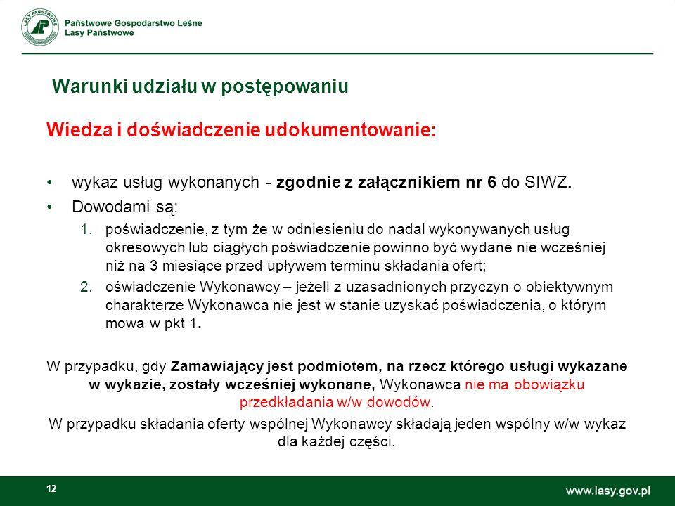 12 Warunki udziału w postępowaniu Wiedza i doświadczenie udokumentowanie: wykaz usług wykonanych - zgodnie z załącznikiem nr 6 do SIWZ.
