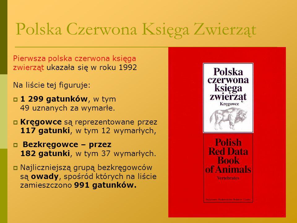 Polska Czerwona Księga Zwierząt Pierwsza polska czerwona księga zwierząt ukazała się w roku 1992 Na liście tej figuruje:  1 299 gatunków, w tym 49 uz