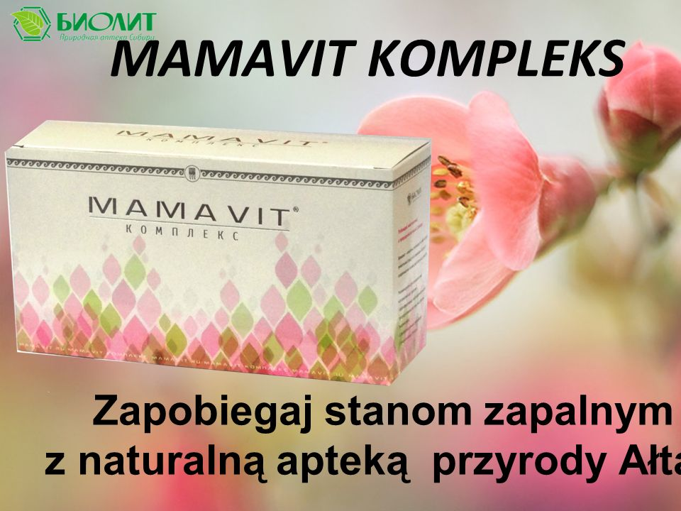 MAMAVIT KOMPLEKS Zapobiegaj stanom zapalnym z naturalną apteką przyrody Ałtaju