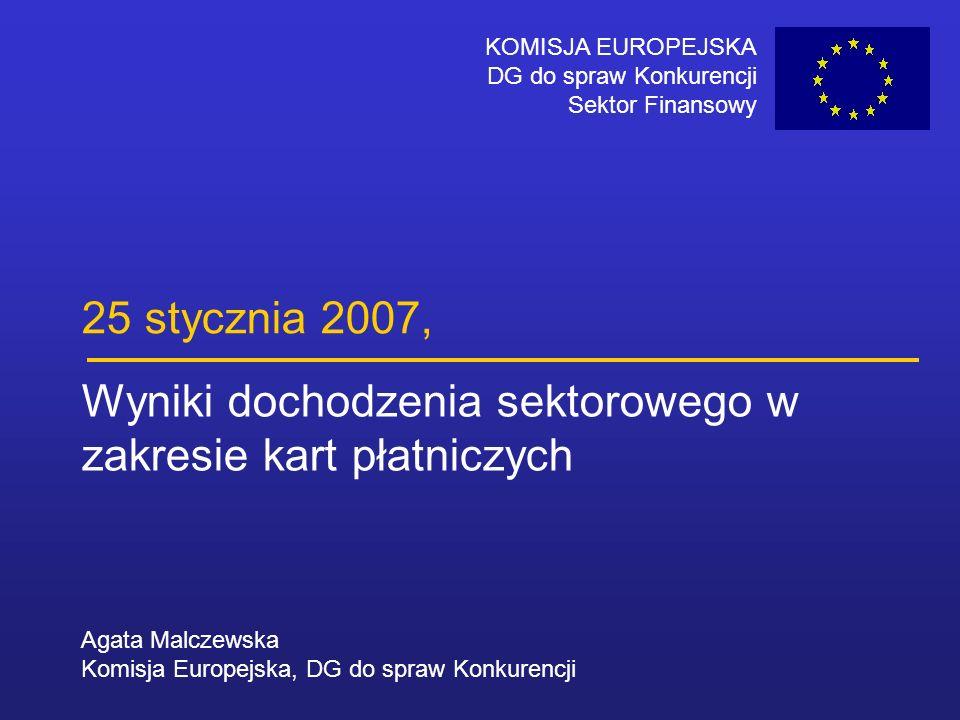 Agata Malczewska Komisja Europejska, DG do spraw Konkurencji KOMISJA EUROPEJSKA DG do spraw Konkurencji Sektor Finansowy 25 stycznia 2007, Wyniki doch