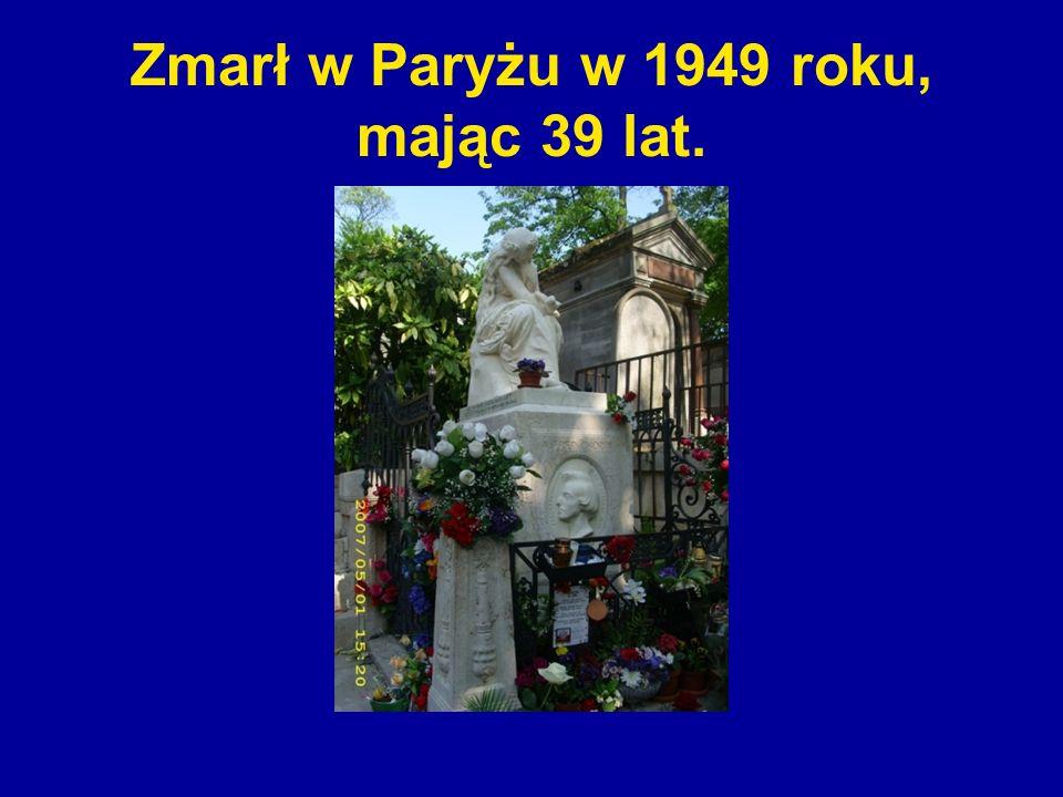 Zmarł w Paryżu w 1949 roku, mając 39 lat.