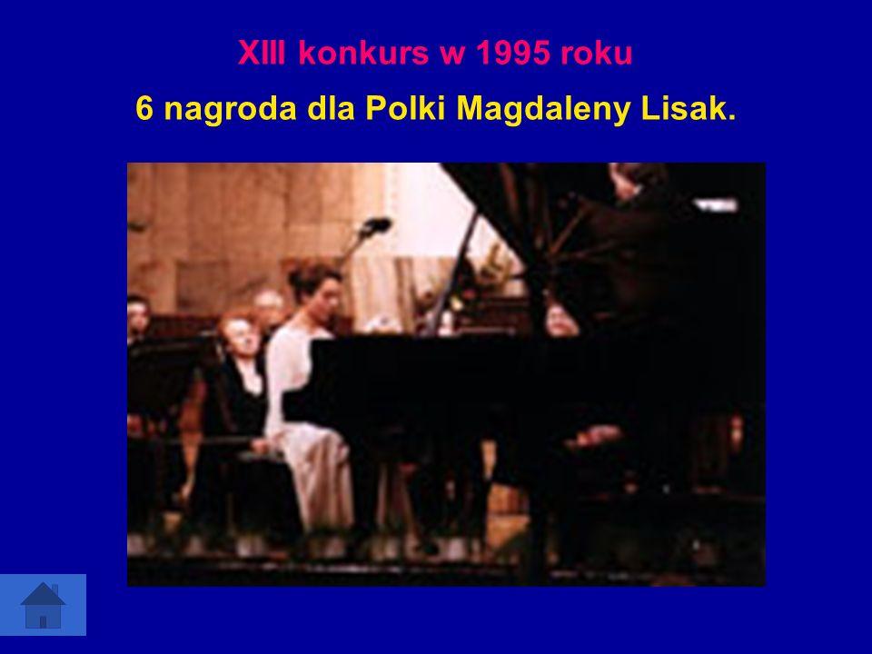 XIII konkurs w 1995 roku 6 nagroda dla Polki Magdaleny Lisak.