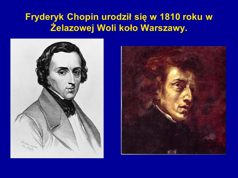 Gry na fortepianie uczył go ojciec, a potem profesor Elsner w Warszawie w Szkole Muzyki.
