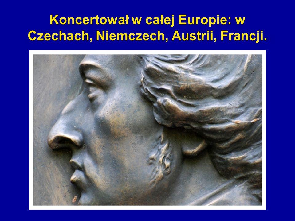 Koncertował w całej Europie: w Czechach, Niemczech, Austrii, Francji.