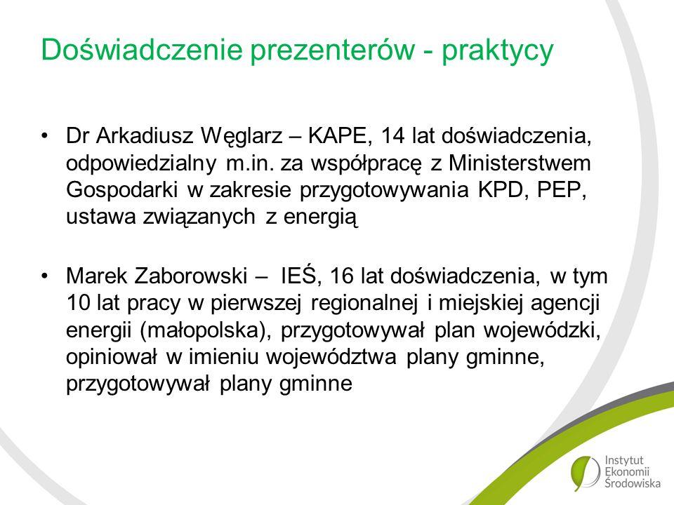 Doświadczenie prezenterów - praktycy Dr Arkadiusz Węglarz – KAPE, 14 lat doświadczenia, odpowiedzialny m.in.
