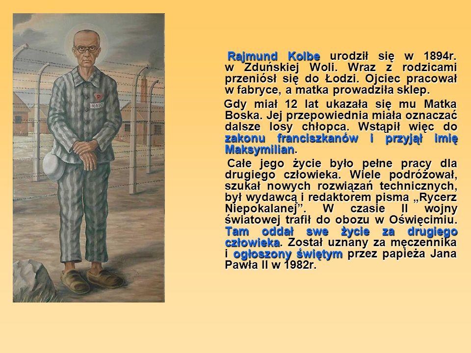 Rajmund Kolbe urodził się w 1894r. w Zduńskiej Woli.