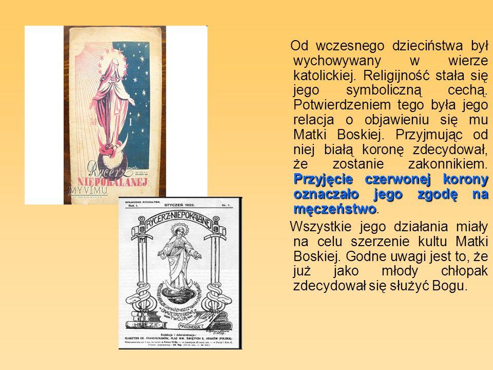Przyjęcie czerwonej korony oznaczało jego zgodę na męczeństwo Od wczesnego dzieciństwa był wychowywany w wierze katolickiej.
