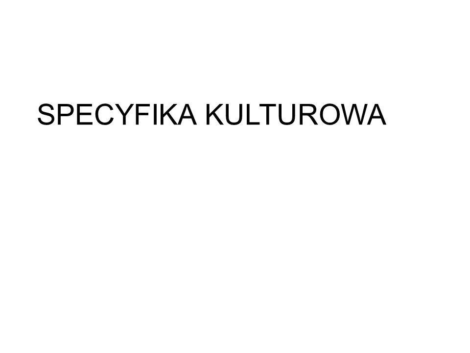 SPECYFIKA KULTUROWA