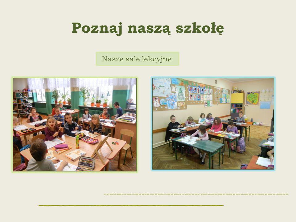 Poznaj naszą szkołę Nasze sale lekcyjne