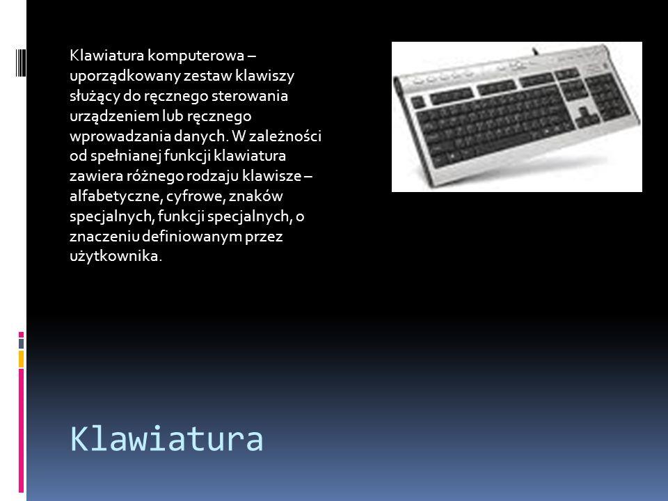 Klawiatura Klawiatura komputerowa – uporządkowany zestaw klawiszy służący do ręcznego sterowania urządzeniem lub ręcznego wprowadzania danych. W zależ