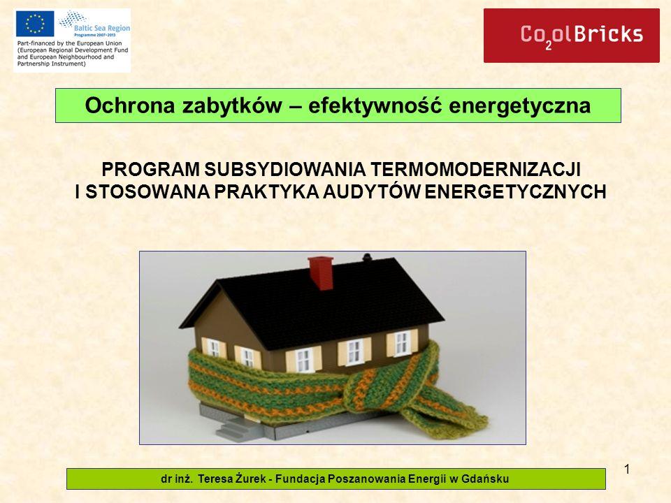 1 PROGRAM SUBSYDIOWANIA TERMOMODERNIZACJI I STOSOWANA PRAKTYKA AUDYTÓW ENERGETYCZNYCH dr inż.