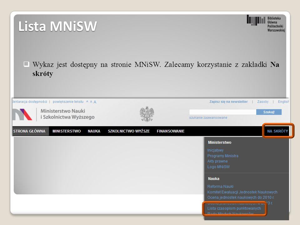 Biblioteka Główna Politechniki Warszawskiej33  Wykaz jest dostępny na stronie MNiSW.