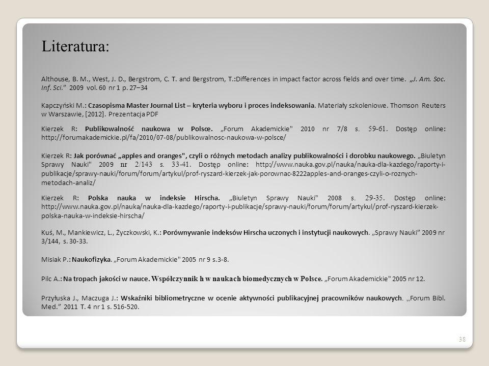 38 Literatura: Kapczyński M.: Czasopisma Master Journal List – kryteria wyboru i proces indeksowania.