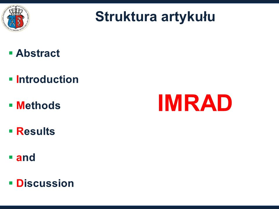 Struktura artykułu  Abstract  Introduction  Methods  Results  and  Discussion IMRAD