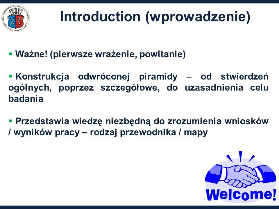 Introduction (wprowadzenie)  Ważne! (pierwsze wrażenie, powitanie)  Konstrukcja odwróconej piramidy – od stwierdzeń ogólnych, poprzez szczegółowe, d