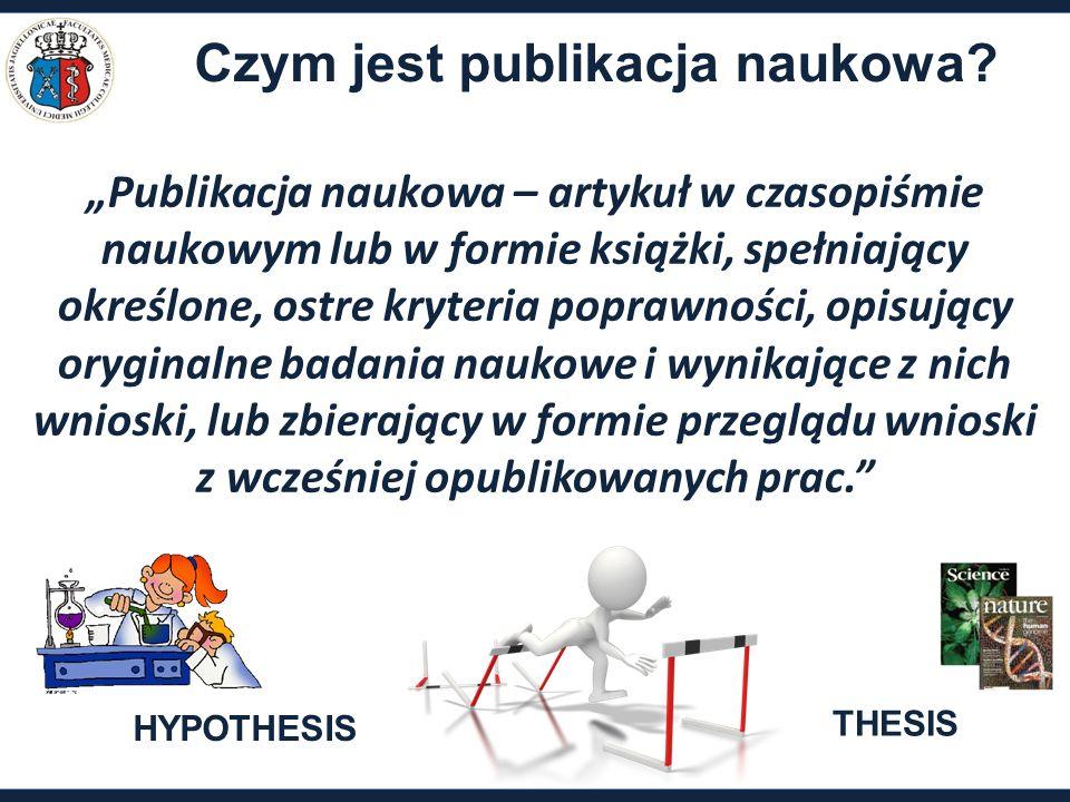 """Czym jest publikacja naukowa? """"Publikacja naukowa – artykuł w czasopiśmie naukowym lub w formie książki, spełniający określone, ostre kryteria poprawn"""