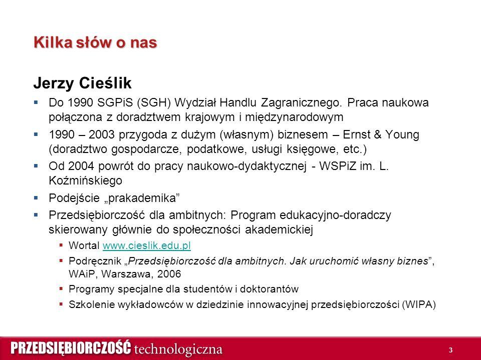 3 Kilka słów o nas Jerzy Cieślik  Do 1990 SGPiS (SGH) Wydział Handlu Zagranicznego.