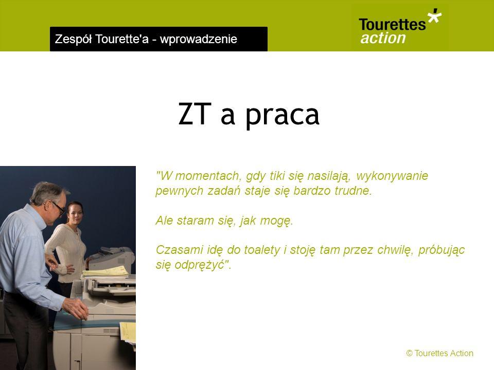 Zespół Tourette a - wprowadzenie W momentach, gdy tiki się nasilają, wykonywanie pewnych zadań staje się bardzo trudne.