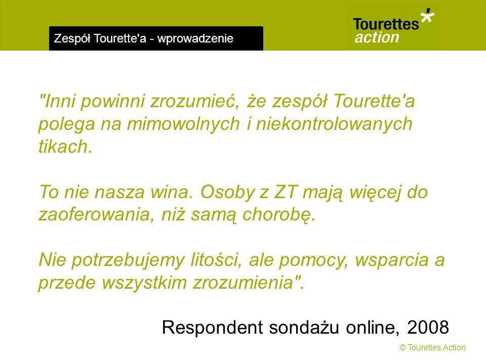 Zespół Tourette a - wprowadzenie Jeśli chcesz dowiedzieć się czegoś więcej na temat zespołu Tourette'a, możesz: Zadzwonić do Polskiego Stowarzyszenia Syndrom Tourette'a: 22 82 891 28, wew.