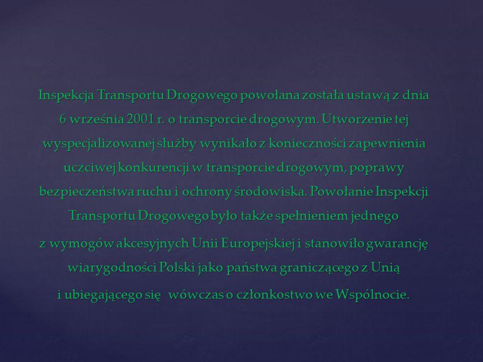 Inspekcja Transportu Drogowego powołana została ustawą z dnia 6 września 2001 r.