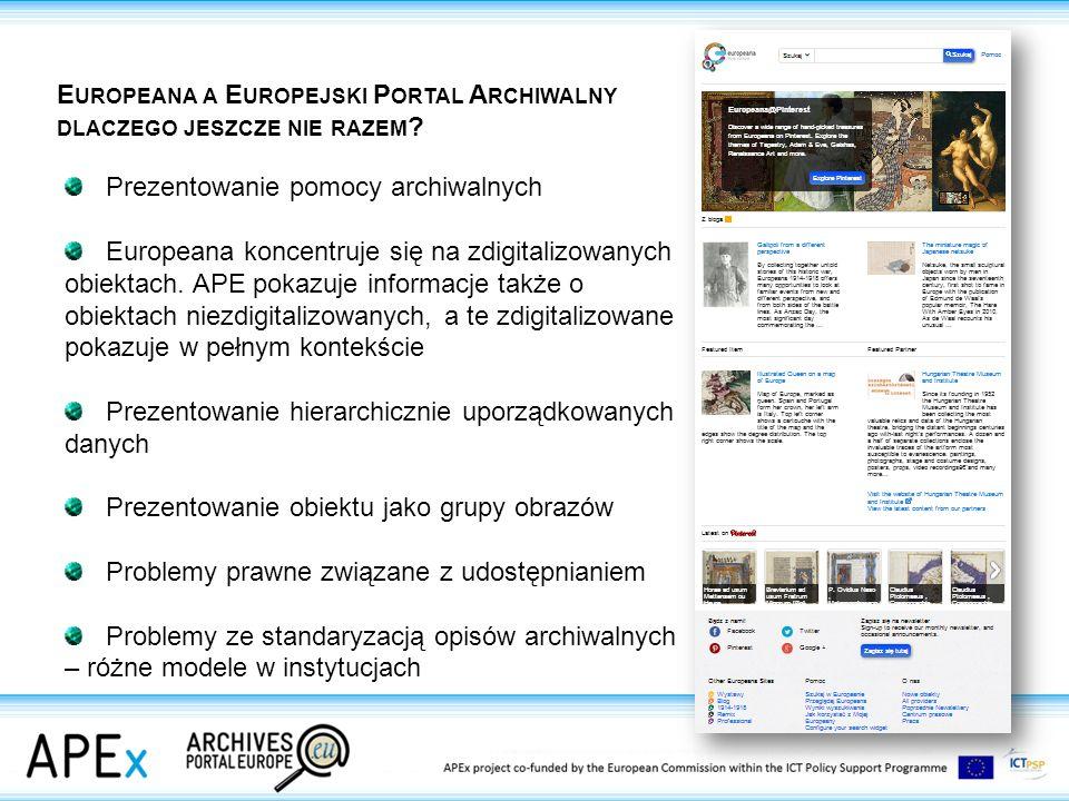 Prezentowanie pomocy archiwalnych Europeana koncentruje się na zdigitalizowanych obiektach.