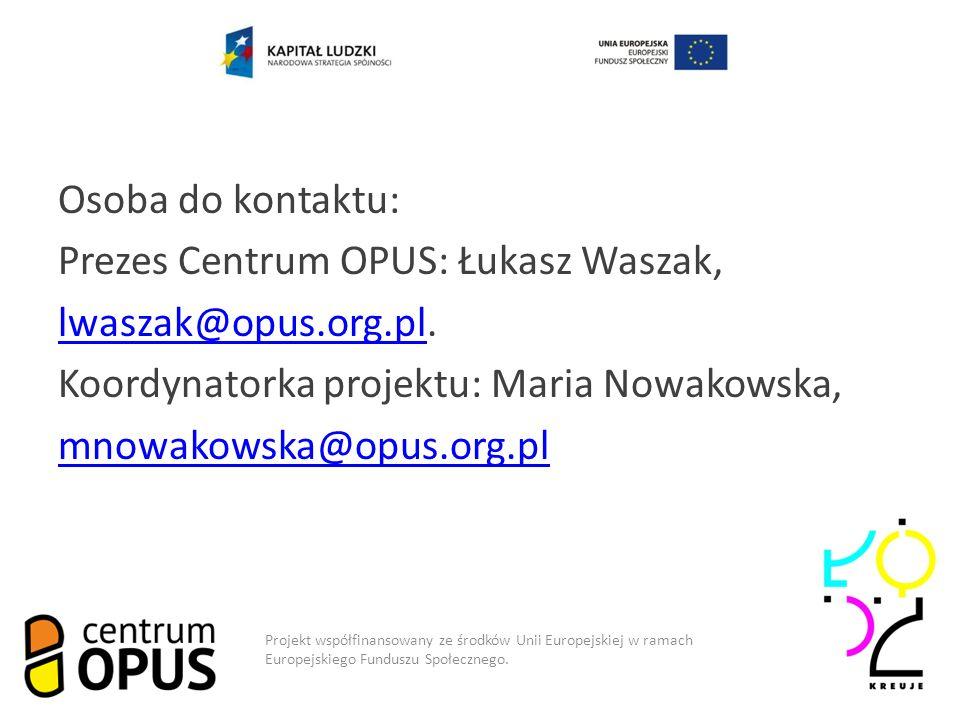Model współpracy Osoba do kontaktu: Prezes Centrum OPUS: Łukasz Waszak, lwaszak@opus.org.pllwaszak@opus.org.pl.