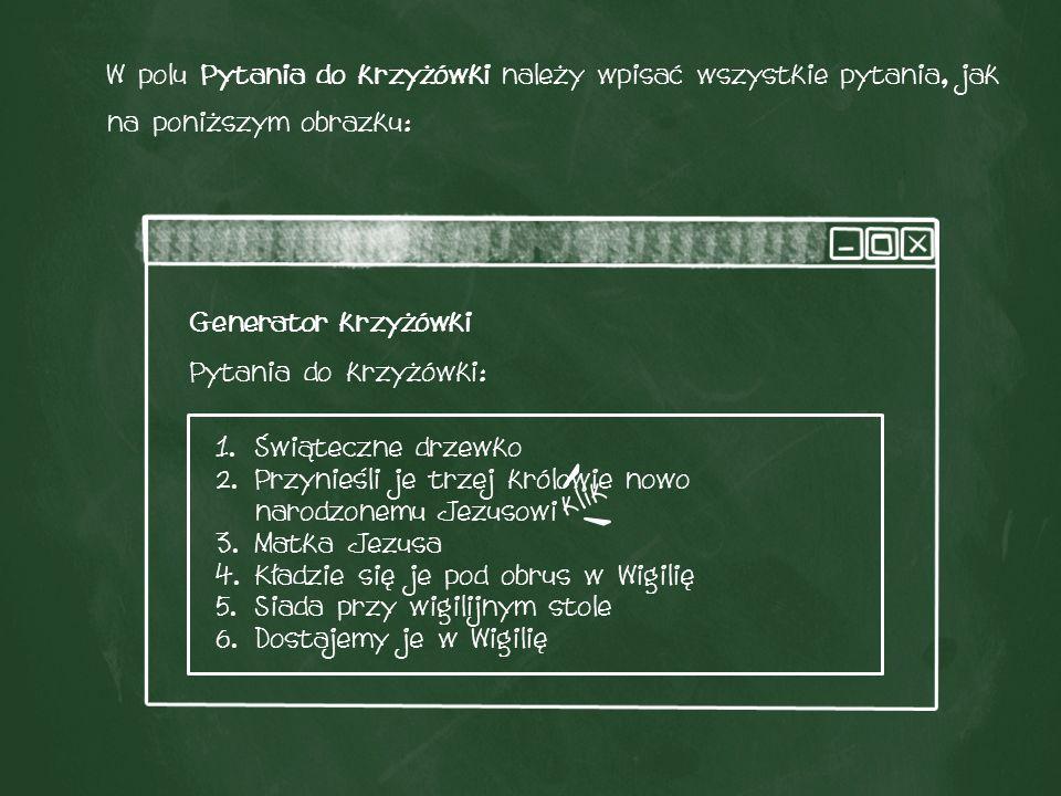 W polu Pytania do krzyżówki należy wpisać wszystkie pytania, jak na poniższym obrazku: Pytania do krzyżówki: Generator krzyżówki 1.