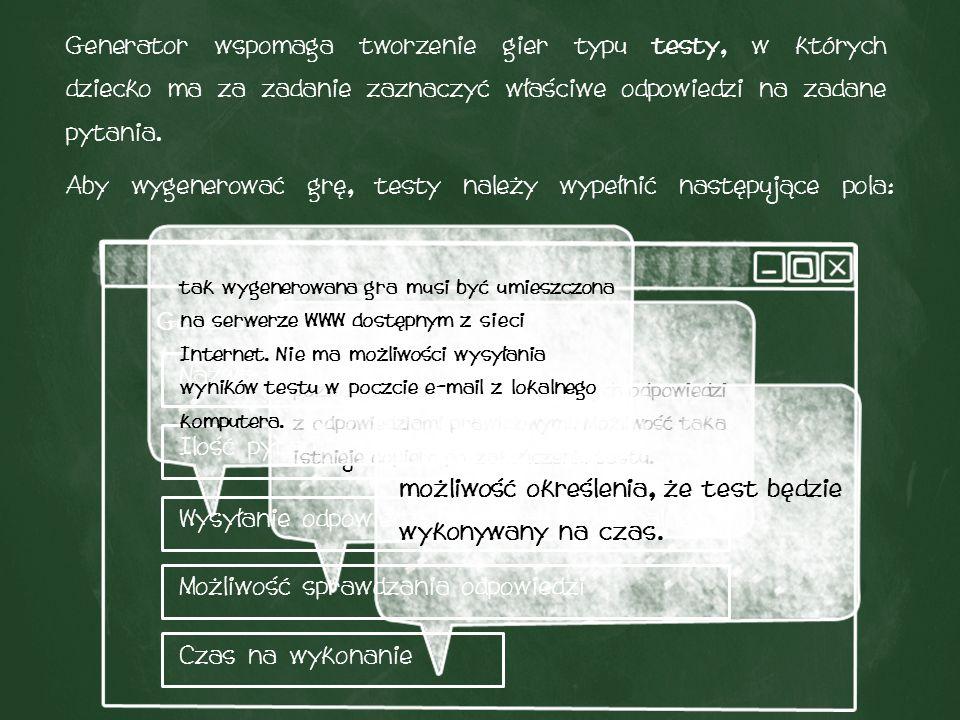 Generator wspomaga tworzenie gier typu testy, w których dziecko ma za zadanie zaznaczyć właściwe odpowiedzi na zadane pytania.