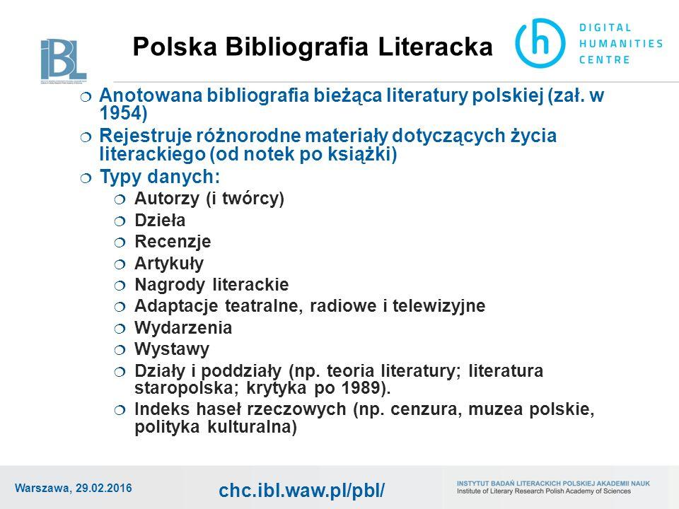 chc.ibl.waw.pl/pbl/ Polska Bibliografia Literacka Warszawa, 29.02.2016  Anotowana bibliografia bieżąca literatury polskiej (zał.