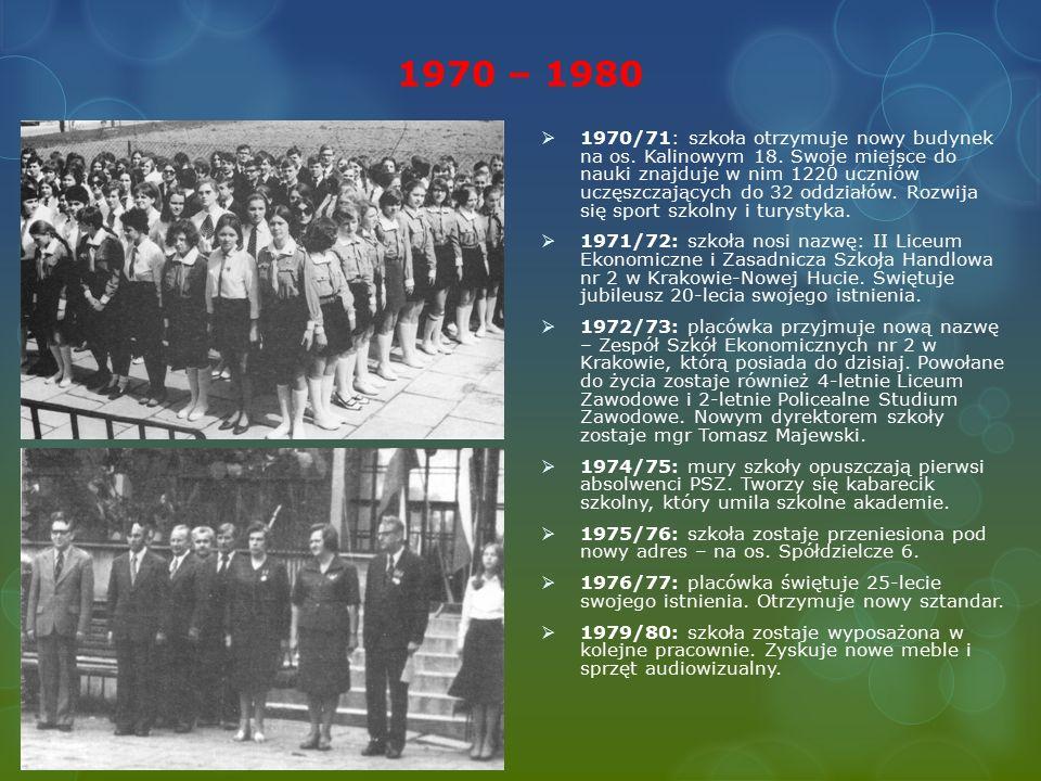 1970 – 1980  1970/71: szkoła otrzymuje nowy budynek na os.