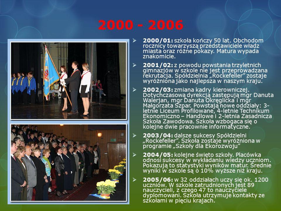 2000 - 2006  2000/01: szkoła kończy 50 lat.