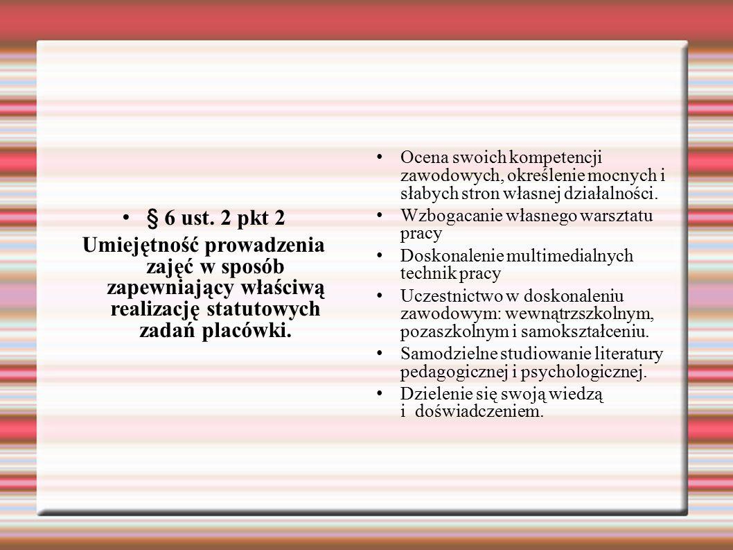 § 6 ust. 2 pkt 2 Umiejętność prowadzenia zajęć w sposób zapewniający właściwą realizację statutowych zadań placówki. Ocena swoich kompetencji zawodowy