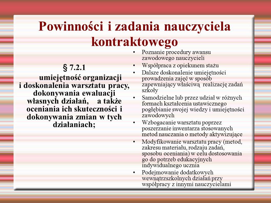 Powinności i zadania nauczyciela kontraktowego § 7.2.1 umiejętność organizacji i doskonalenia warsztatu pracy, dokonywania ewaluacji własnych działań,